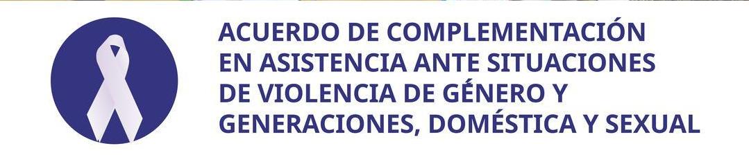 ACUERDO DE COMPLEMENTACION EN ASISTENCIA ANTE SITUACIONES DE VIOLENCIA DE GENERO Y GENERACIONES, DOMESTICA Y SEXUAL